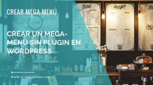 Crear un mega-menú sin utilización de plugins en Wordpress