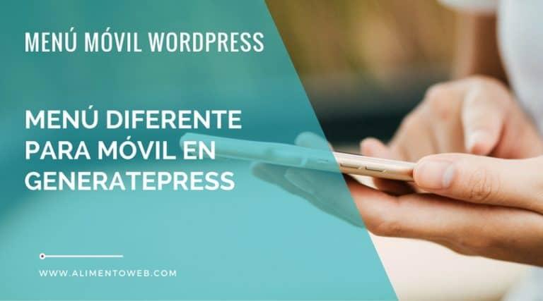 Cómo crear un menú diferente para móvil en tema GeneratePress de ...