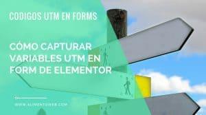 Cómo capturar variables UTM en el formulario de contacto de Elementor