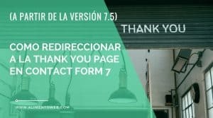 Como redireccionar a la thank you page en Contact Form 7